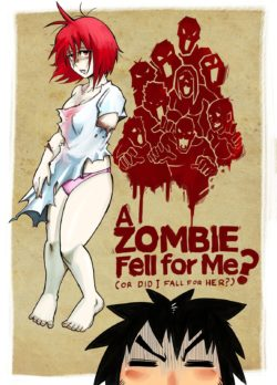 A Zombie Fell For Me?