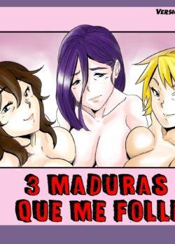 Tres Maduras que me Folle – Aarokira