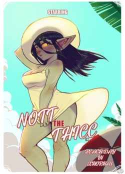 Nott the Thicc – Beach Day in Xhorhas